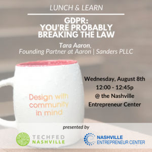 Lunch and Learn: GDPR: You're Probably Breaking the Law